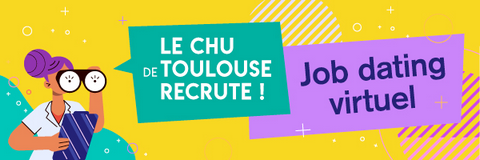 Le CHU de Toulouse recrute ! Job dating virtuel